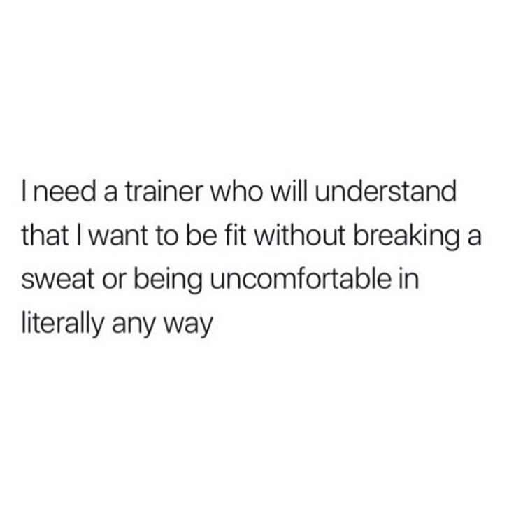 I need a personal trainer who understands